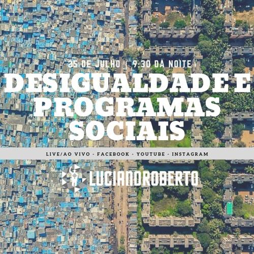 Ao vivo/Live - Desigualdade e Programas Sociais - 25/07/2019