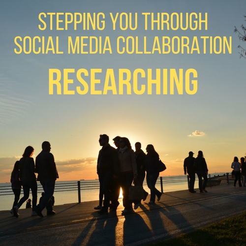 Stepping You Through Social Media Collaboration: Researching