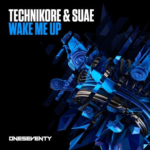 Technikore & Suae - Wake Me Up (Radio Edit)
