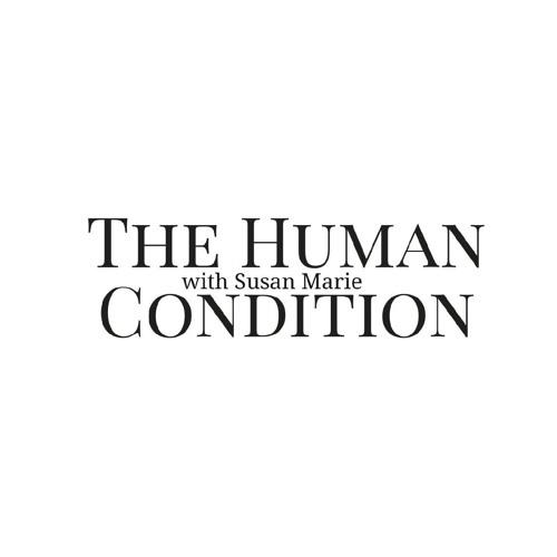 #19 The Human Condition with Susan Marie (Boundaries,Toxicity & Boundary Awareness Exercises)