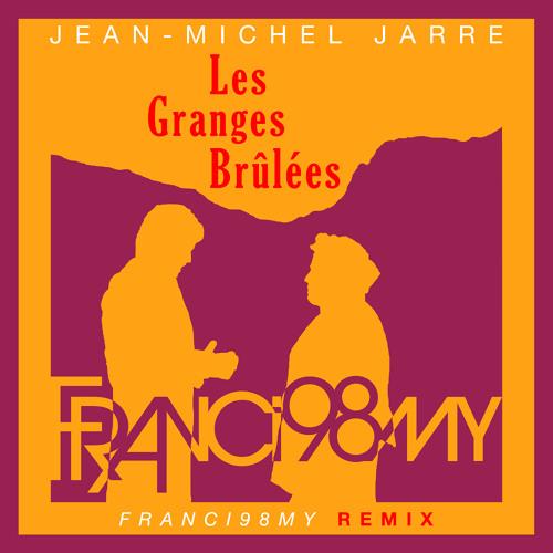 Jean-Michel Jarre - Les Granges Brûlées (Franci98my Remix)