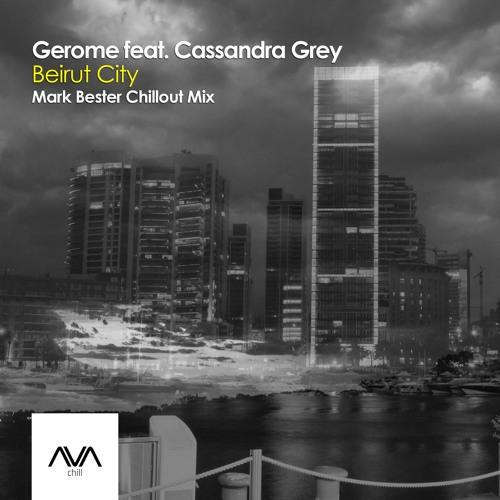 AVACH003 - Gerome ft. Cassandra Grey - Beirut City (Mark Bester Chillout Mix) *Out Now*