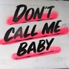 Don't Call Me Baby - [Calum Percival, Jerome Withers Edit] (Free Download)