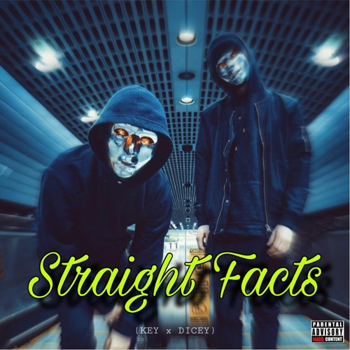 Straight Facts (KEY x DICEY)