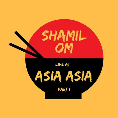 Shamil OM @ Asia Asia, Part 1 (2019)