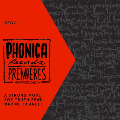 Phonica Premiere: Dego - A Strong Move For Truth Ft. Nadine Charles [2000 BLACK]