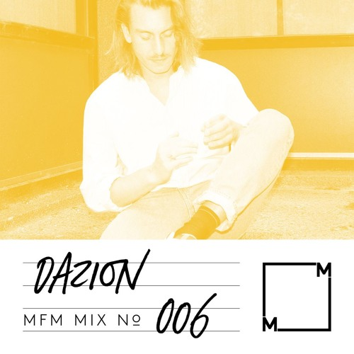 MFM Mix 006: Dazion