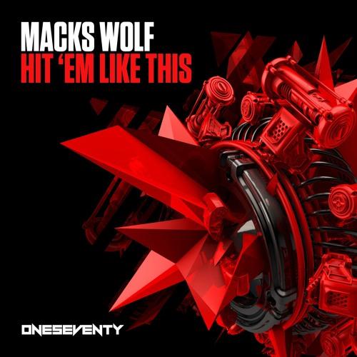 Macks Wolf - Hit 'Em Like This 🤜💥 (Radio Edit)