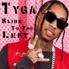 Slide To The Left - Tyga Goddamn Remix by Akustik Master
