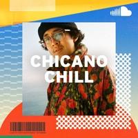 Laidback Chicano Pop: Chicano Chill