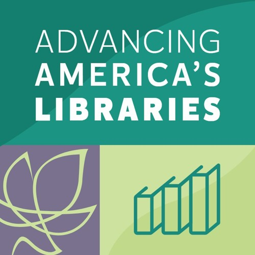 Advancing America's Libraries Podcast