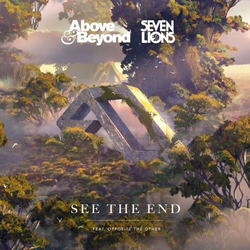 Above & Beyond And Seven Lions Feat. Opposite The Other - See The End (Anjunabeats)