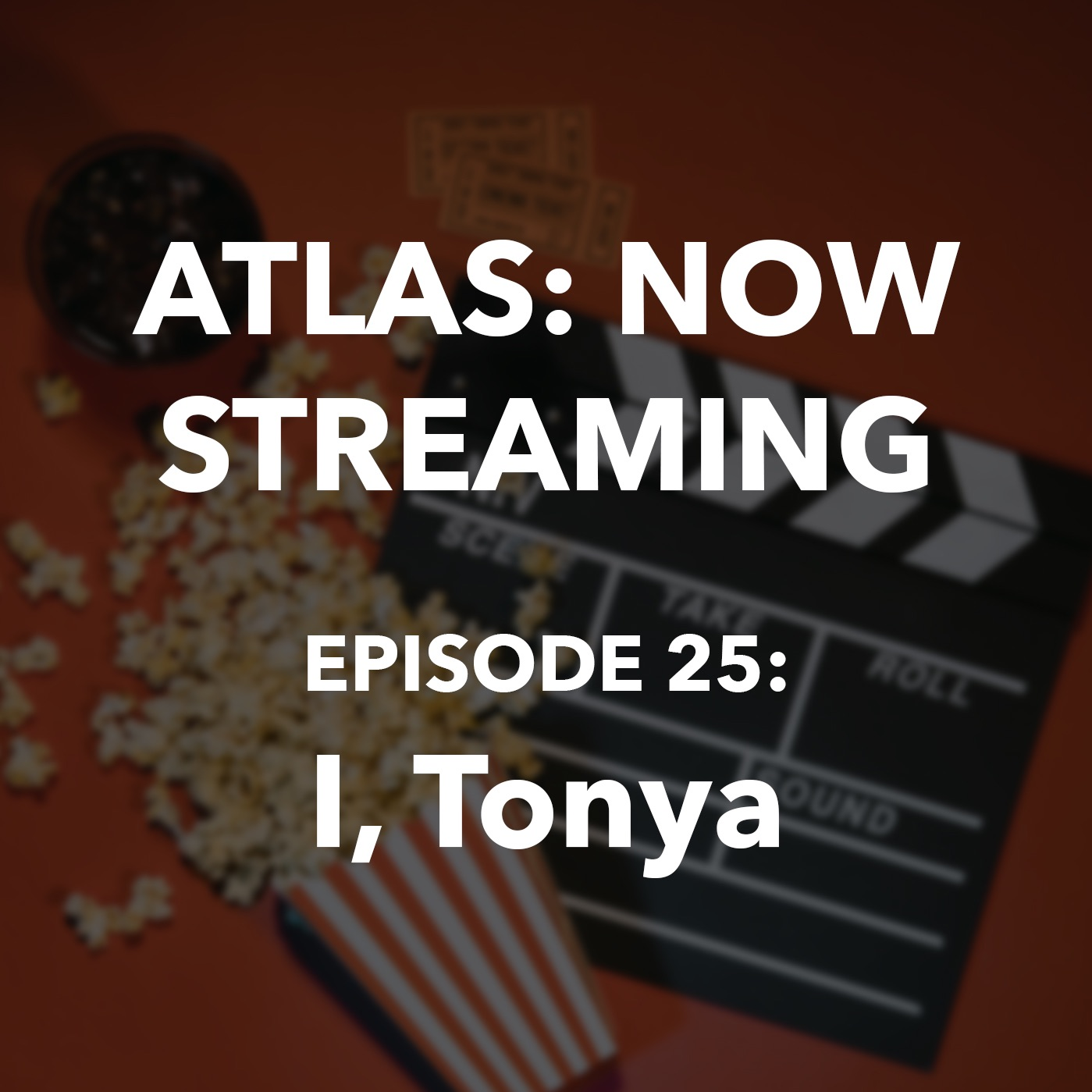 I, Tonya - Atlas: Now Streaming Ep 25