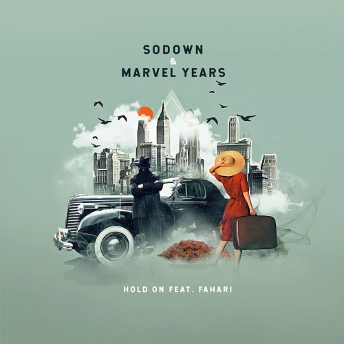 SoDown & Marvel Years - Hold On (feat Fahari)