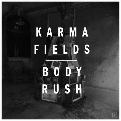 Karma Fields | Body Rush - Live Edit