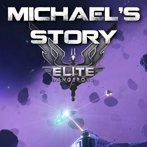 Michael's Story, an Elite Dangerous Audiobook