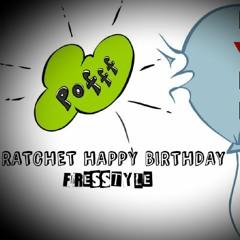 Ratchet Happy Birthday Freestyle