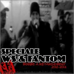 Spéciale WS & Fantom - Bombe À Retardement 2012 - 2013