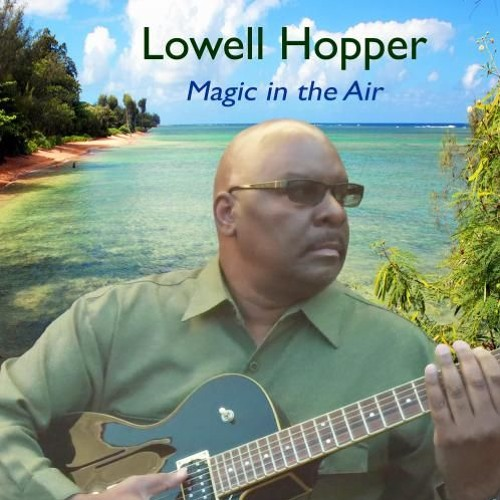 Lowell Hopper : Magic In The Air