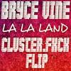Bryce Vine La La Land Clvster Fxck Flip Mp3