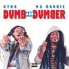 Cyko x 92Boobie -Dumb and Dumber