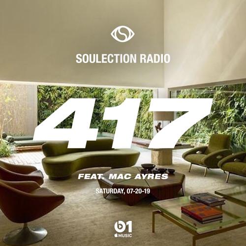 Soulection Radio Show #417 ft. Mac Ayres