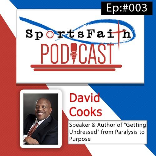 Episode3  Sportsfaith Podcast David Cooks- Author and Speaker