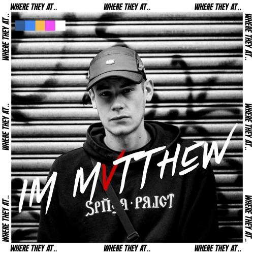 Mvtthew - Where They At? Prod. Sauron