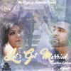 Download Let's Get Married Reception Edition  - Neelu15 & AJR [KingsofDiversity] Mp3