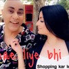 Download Mere Liye Shopping Kar Le Mp3