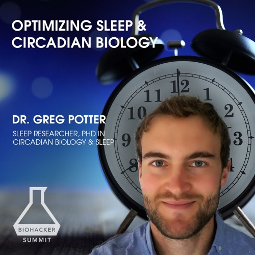 Optimizing Sleep With Dr. Greg Potter, PhD