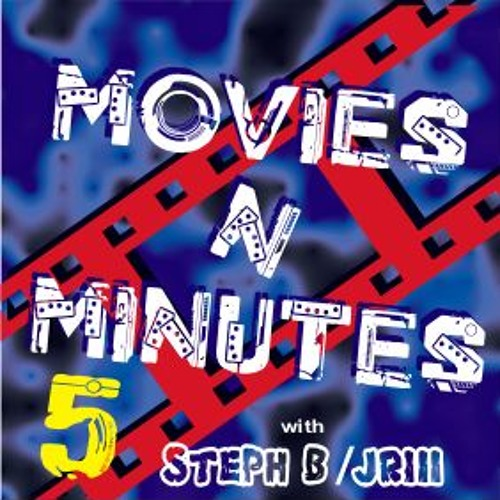 Movies N' Minutes 05a - Movie Review Radio Podcast