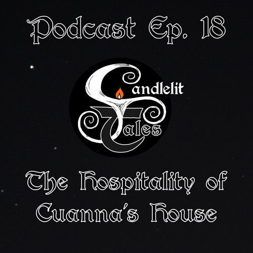 Episode 18 - The Hospitality Of Cuannas House