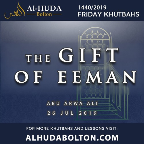 Khutbah: The Gift Of Eeman