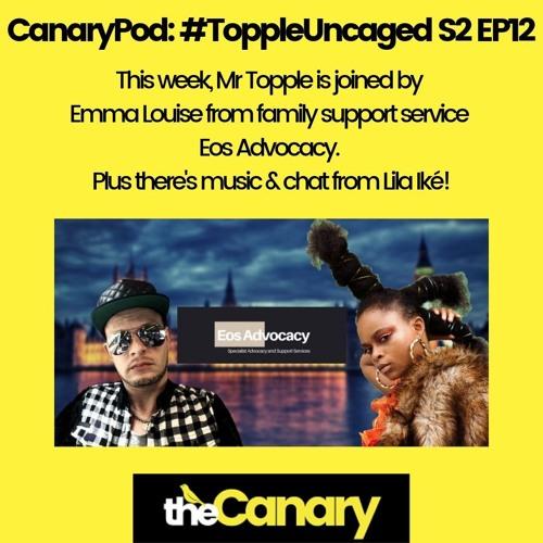 CanaryPod: #ToppleUncaged S2 EP12
