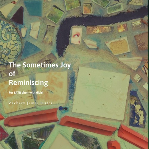 The Sometimes Joy Of Reminiscing (SATB)