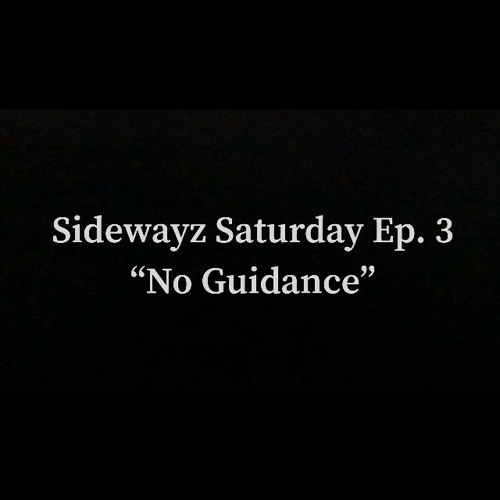 #SidewayzSaturday Ep.3 : No Guidance