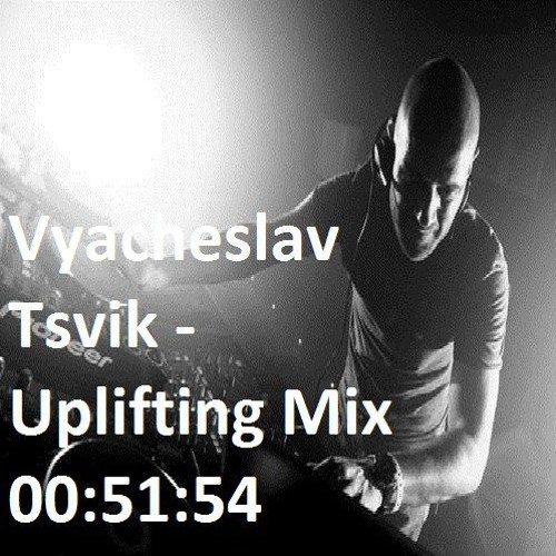 Vyacheslav Tsvik - Uplifting Mix by 604 | 604 604 | Free