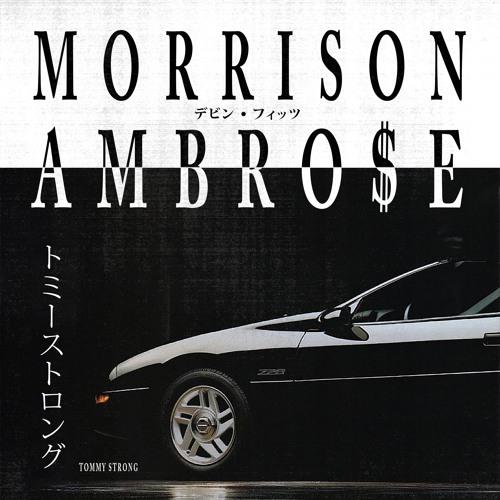 Devin Morrison &  Fitz Ambro$e - Tommy Strong