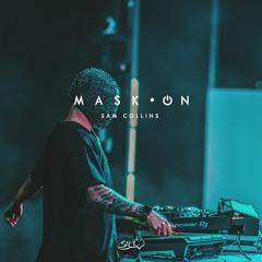 MASK•ON BY SAM COLLINS   MASHUP PACK 2