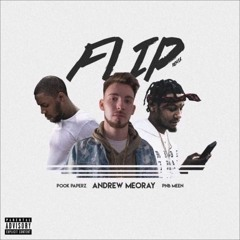 Andrew Meoray - Flip (Remix) [feat. Pnb Meen & Pook Paperz]