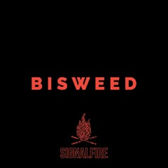 Bisweed x Signalfire mix