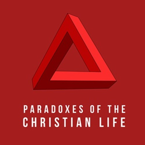 Paradoxes of the Christian Life 2019 (4PM)