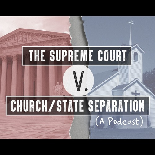 Episode 4: The Newdow Case and Where We Are Today