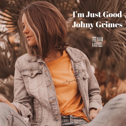 Johny Grimes - I'm Just Good
