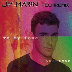 Bomba Stereo To My Love (JP Marin TechRemix)