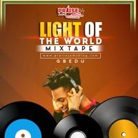 Praisejamzblog 'Light of the World' Gospel Mixtape 2019 (Gbedu)