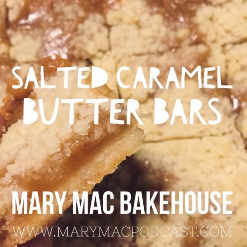 Episode 91 - Salted Caramel Butter Bars