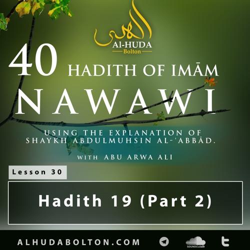 Forty Hadith #30: Hadith 19 (Part 2)
