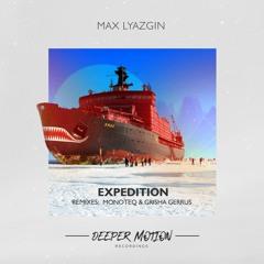 Max Lyazgin - Expedition (Monoteq & Grisha Gerrus Remix)